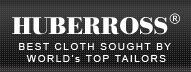 HUBERROSS - The best cloth sought by world's top tailors